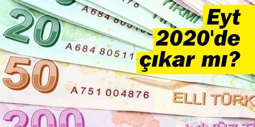 EYT 2020'de çıkar mı?