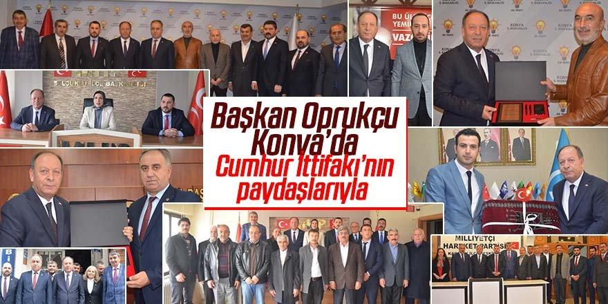 Başkan Oprukçu Konya'da Cumhur İttifakı'nın paydaşlarıyla
