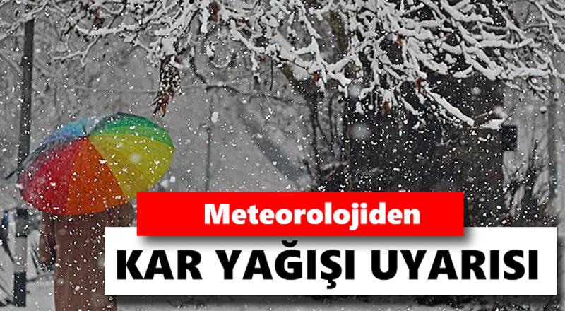 Meteorolojiden Kar Yağışı Uyarısı!..