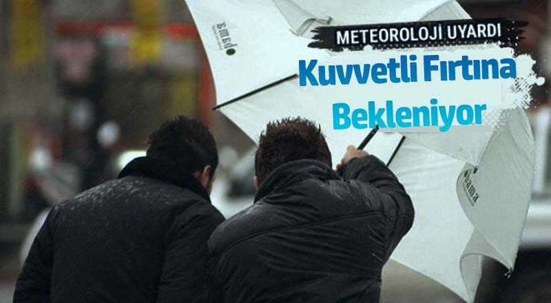 Meteoroloji 'den Fırtına Uyarısı!