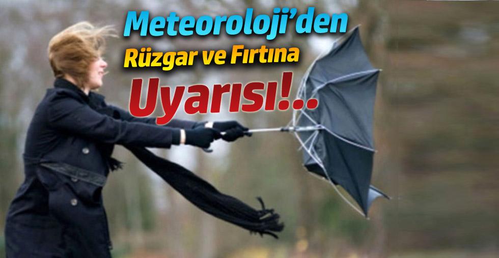 Meteoroloji'den Rüzgar ve Fırtına Uyarısı!...
