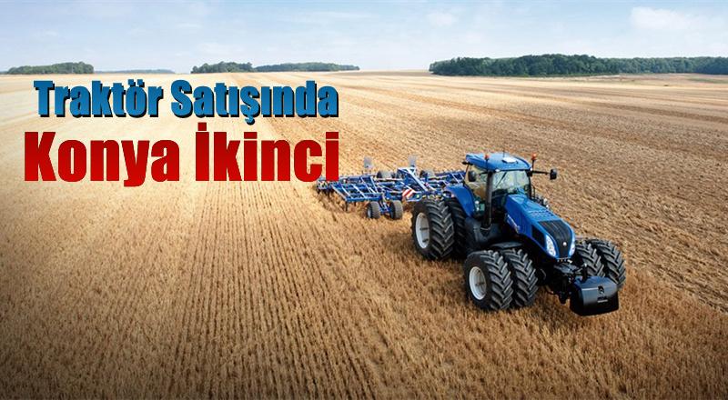 Traktör sayısında Konya İkinci Sırada