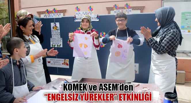"""KOMEK ve ASEM'den """"Engelsiz Yürekler"""" Etkinliği"""