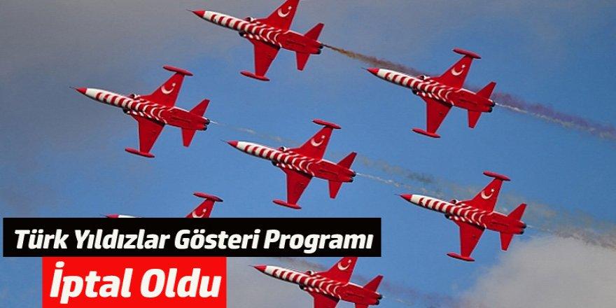 Ereğli Türk Yıldızlar Gösteri Programı İptal Oldu