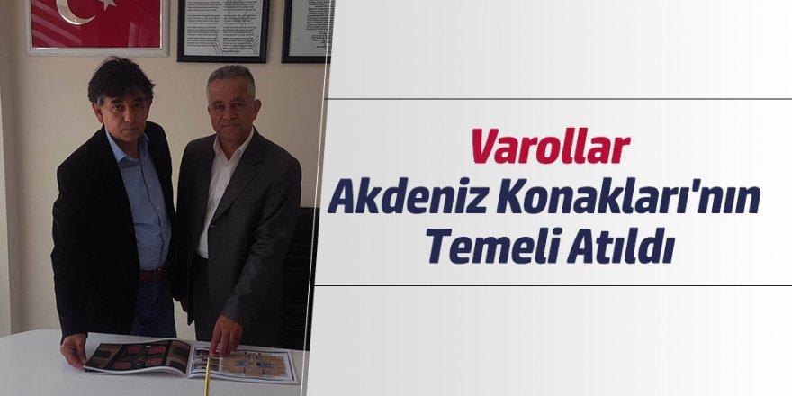 VAROLLAR AKDENİZ KONAKLARI'NIN TEMELİ ATILDI