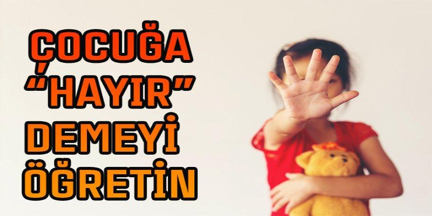 """ÇOCUĞA """"HAYIR"""" DEMEYİ ÖĞRETİN  BU BELİRTİLERE DİKKAT!"""