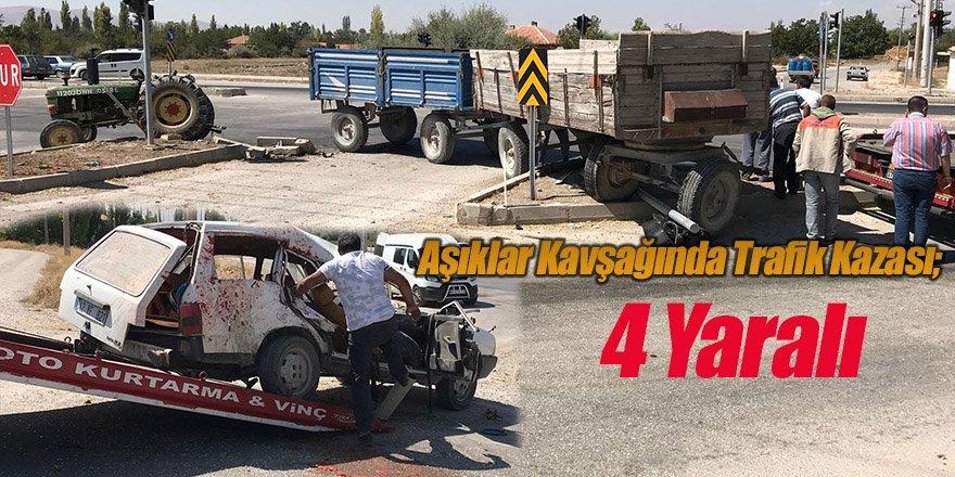 Aşıklar Kavşağında Trafik Kazası; 4 Yaralı
