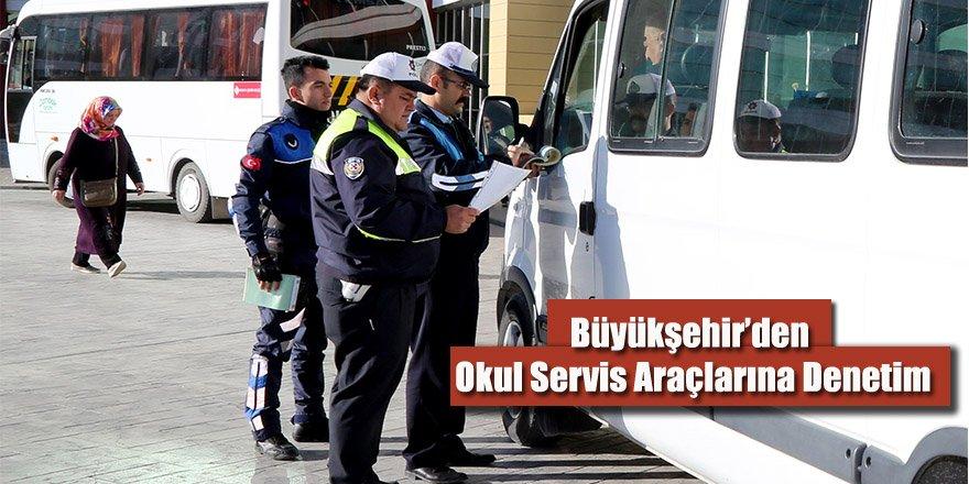 Büyükşehir'den Okul Servis Araçlarına Denetim