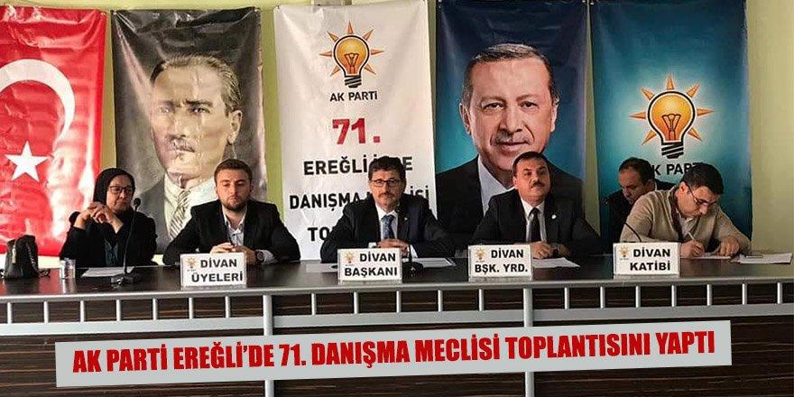 Ak Parti Ereğli'de 71. Danışma Meclisi Toplantısını Yaptı