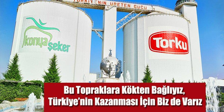 Bu Topraklara Kökten Bağlıyız, Türkiye'nin Kazanması İçin Biz de Varız