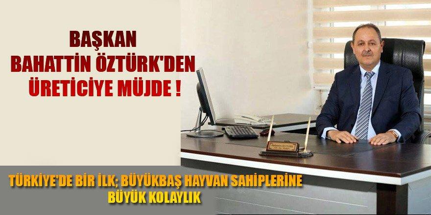 Başkan Bahattin Öztürk'den Üreticiye Müjde !