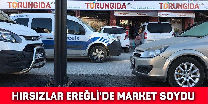 HIRSIZLAR EREĞLİ'DE MARKET SOYDU