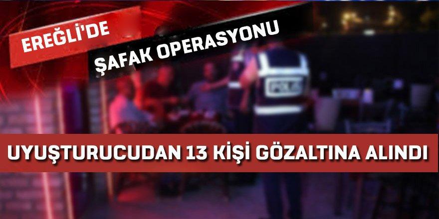 Ereğli'de Uyuşturucu Satıcılarına Şafak Baskını 13 Gözaltı