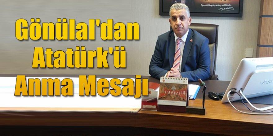 Gönülal'dan Atatürk'ü Anma Mesajı