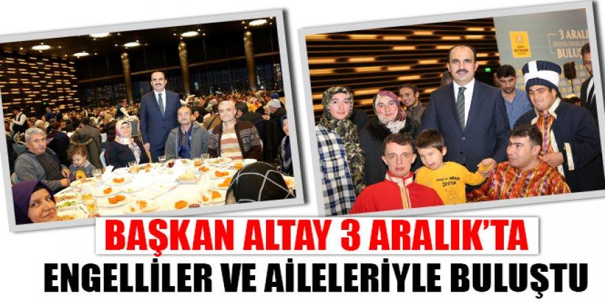 Başkan Altay 3 Aralık'ta Engelliler ve Aileleriyle Buluştu