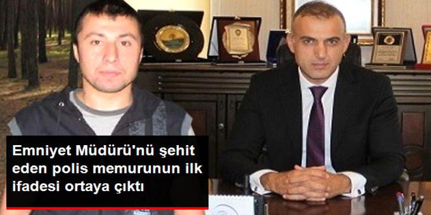 Emniyet Müdürü Altuğ Verdi'yi Şehit Eden Polis Memurunun İlk İfadesi Ortaya Çıktı