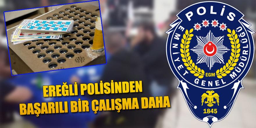 EREĞLİ POLİSİNDEN BAŞARILI BİR ÇALIŞMA DAHA.