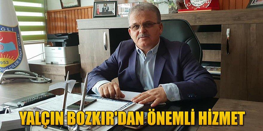 YALÇIN BOZKIR'DAN ÖNEMLİ HİZMET.