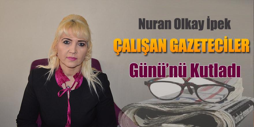 Nuran OLKAY İPEK'İN  10 Ocak Gazeteciler Günü Kutlama Mesajı