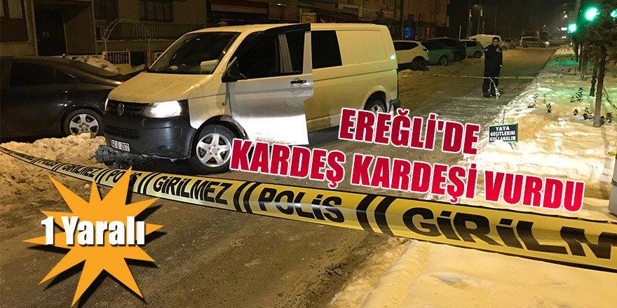 Ereğli'de Kardeş Kardeşi Vurdu