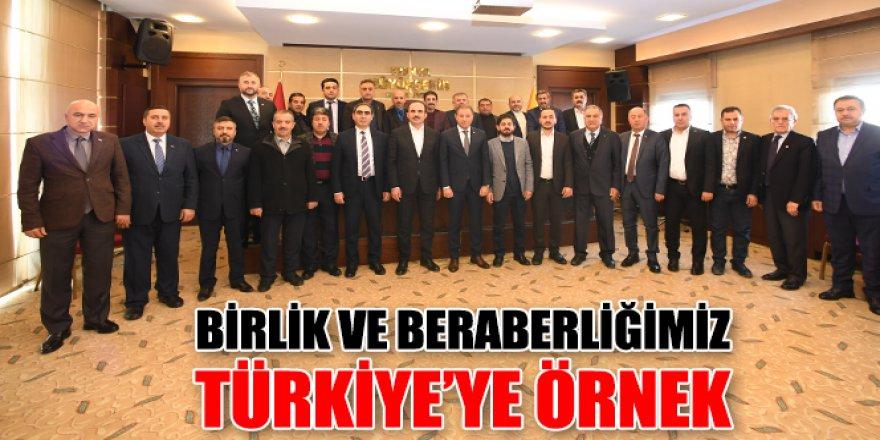Birlik ve Beraberliğimiz Türkiye'ye Örnek.