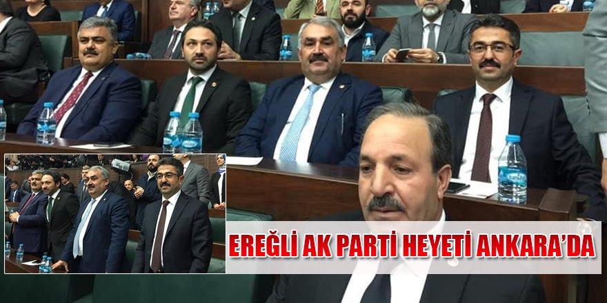 EREĞLİ AK PARTİ HEYETİ ANKARA'DA