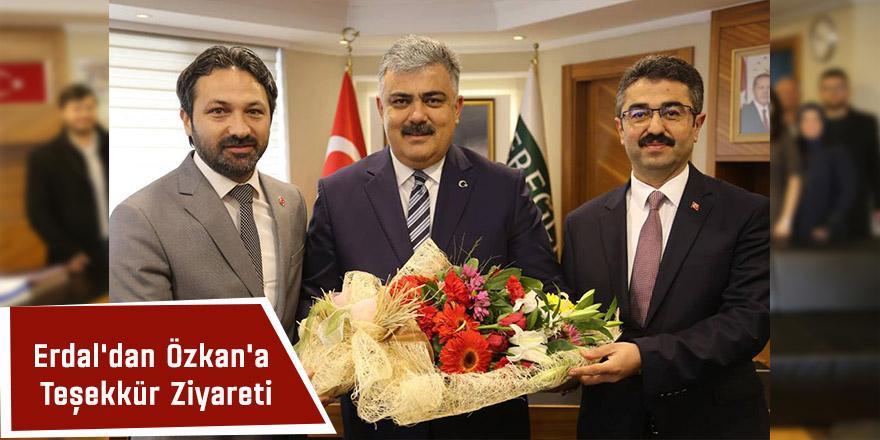 Erdal'dan Özkan'a Teşekkür Ziyareti