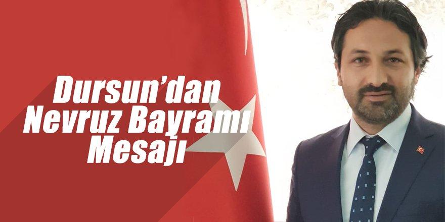 Dursun'dan Nevruz Bayramı Mesajı
