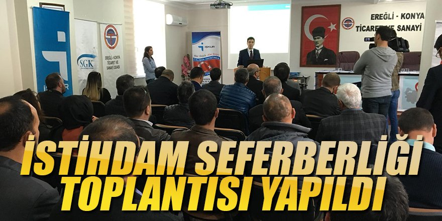 EREĞLİ'DE İSTİHDAM SEFERBERLİĞİ TOPLANTISI