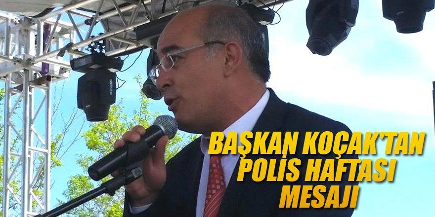 BAŞKAN KOÇAK'TAN POLİS HAFTASI MESAJI