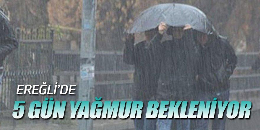 Ereğli'de 5 gün yağmur bekleniyor