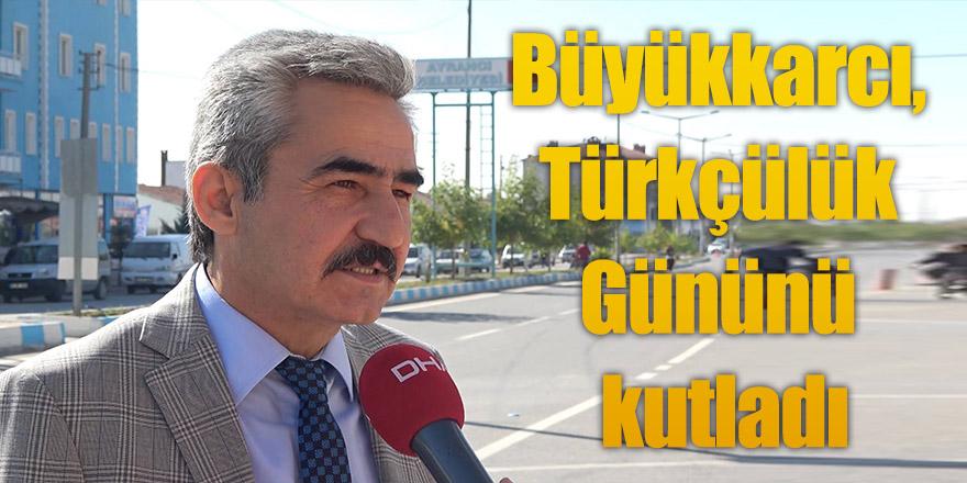 Başkan Büyükkarcı, 3 Mayıs Türkçülük Gününü kutladı