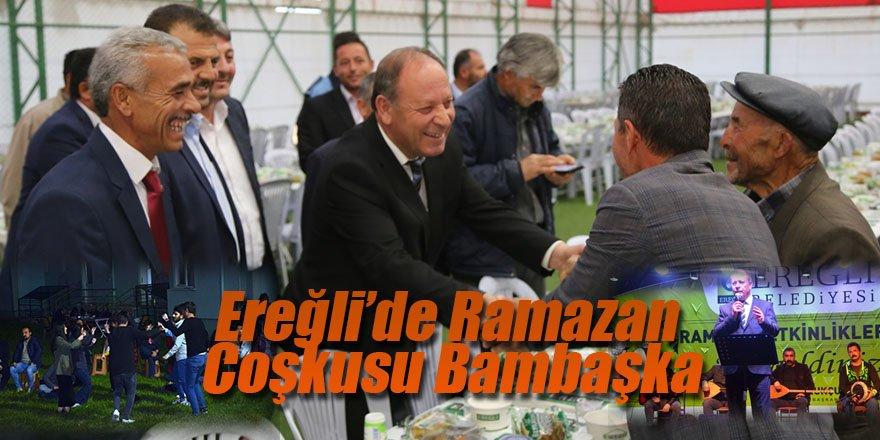 EREĞLİ'DE RAMAZAN COŞKUSU BAMBAŞKA