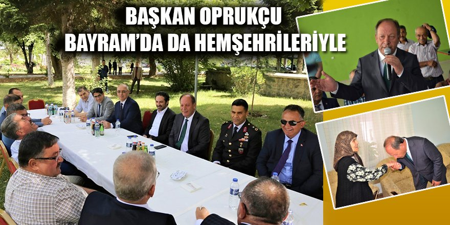 Başkan Oprukçu Bayram'da Da Hemşehrileriyle