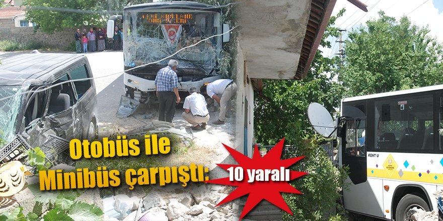 Otobüs ile Minibüs çarpıştı; 10 yaralı
