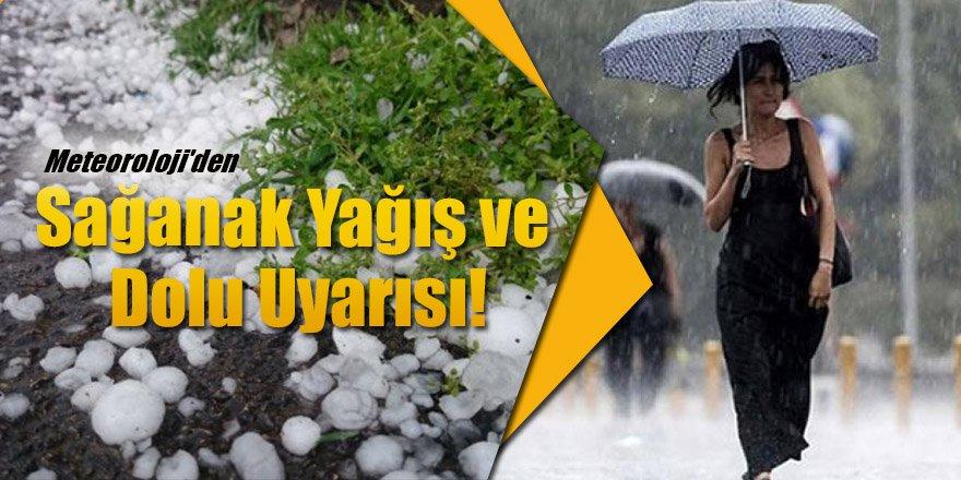 Meteoroloji'den Sağanak Yağış ve Dolu Uyarısı!