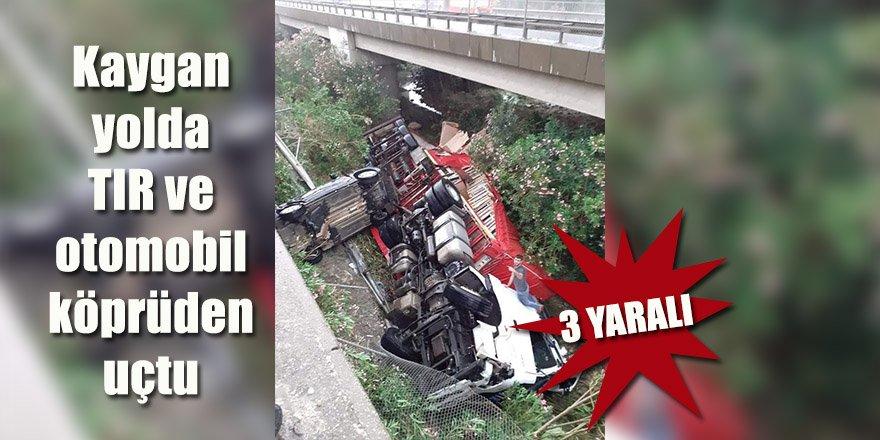 Kaygan yolda TIR ve otomobille köprüden uçtu 3 kişi yaralandı