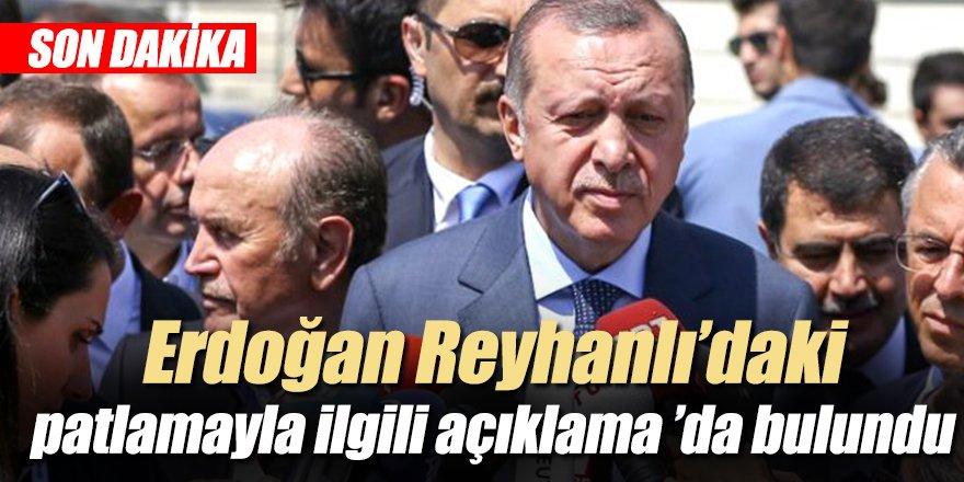 Cumhurbaşkanı Erdoğan Reyhanlı'daki patlamayla ilgili açıklama 'da bulundu.