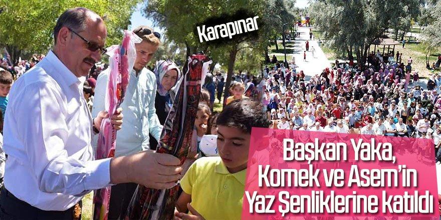 Başkan Yaka,Komek ve Asem'in Yaz Şenliklerine katıldı