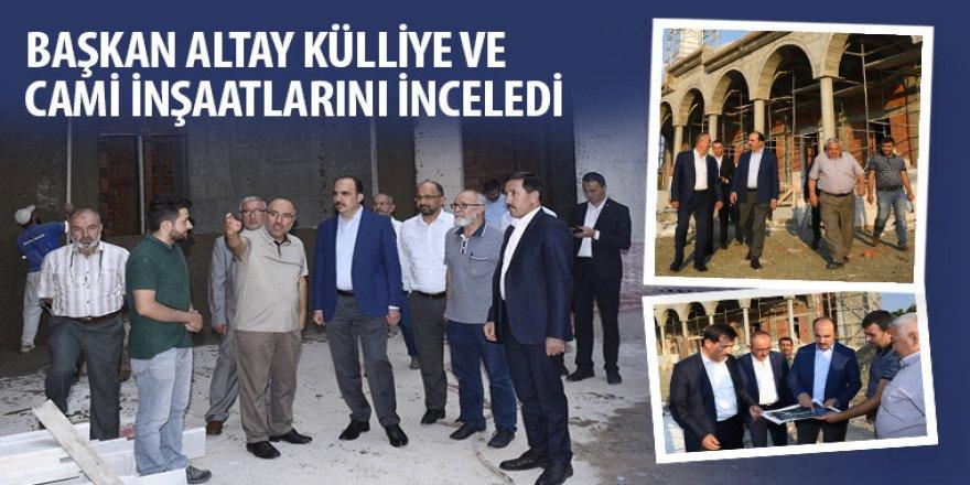 Başkan Altay Külliye ve Cami İnşaatlarını İnceledi