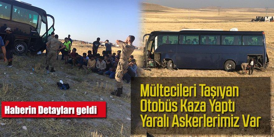 Mültecileri Taşıyan Otobüs Kaza Yaptı Yaralı Askerlerimiz Var