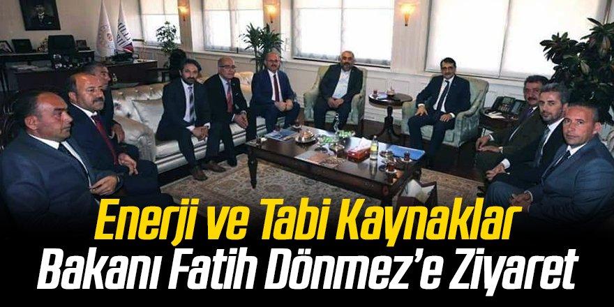 Enerji ve Tabi Kaynaklar Bakanı Fatih Dönmez'e Ziyaret