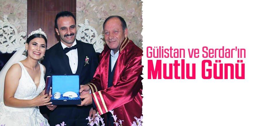 Gülistan ve Serdar'ın Mutlu Günü