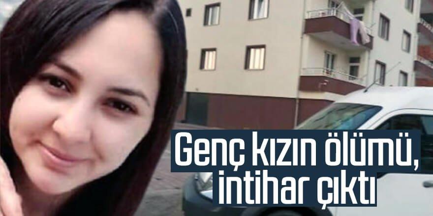 22 yaşındaki genç kızın ölümü, intihar çıktı
