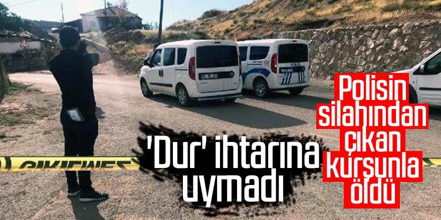 'Dur' ihtarına uymadı, polisin silahından çıkan kurşunla öldü