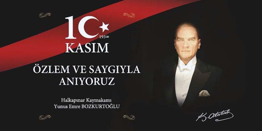 """Halkapınar Kaymakamı Bozkurtoğlu'nun """"10 Kasım"""" mesajı"""