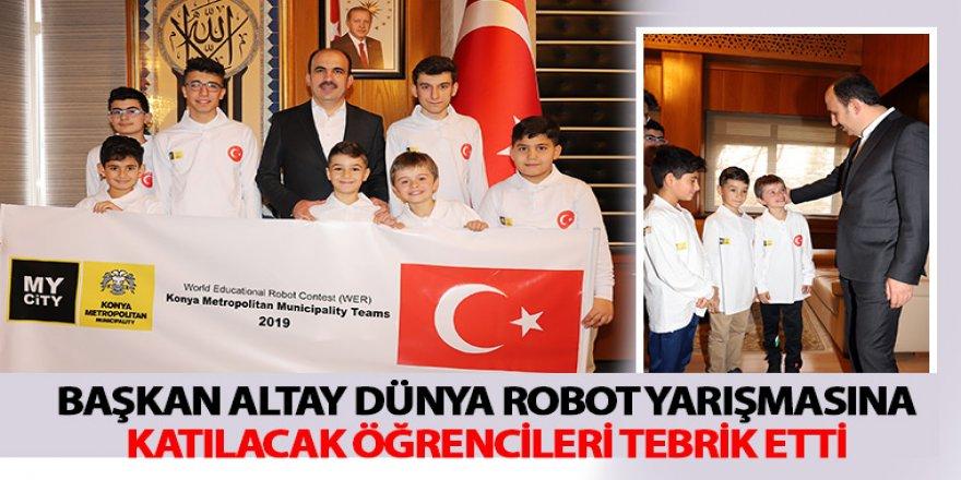 Başkan Altay Dünya Robot Yarışmasına Katılacak Öğrencileri Tebrik Etti