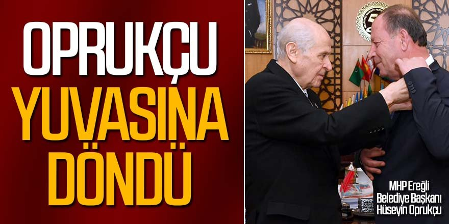 Ereğli Belediye Başkanı Hüseyin Oprukçu, MHP'ye katıldı