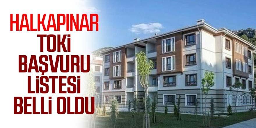 Halkapınar TOKİ başvuru listesi belirlendi!