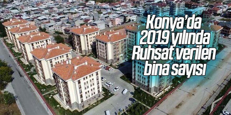Konya'da 2019 yılında 2 bin 560 binaya yapı ruhsatı verildi